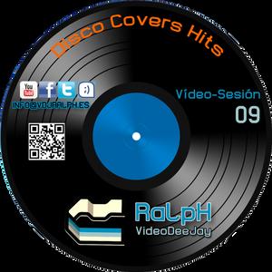 VideoDJ RaLpH - VideoSesion 09 (Disco Covers HIts)