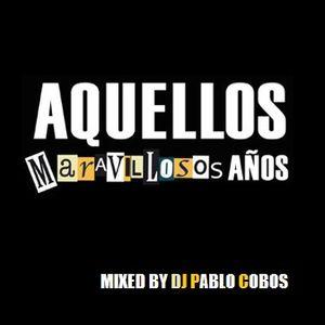 Pablo Cobos @ Aquellos Maravillosos Años #26 (08.11.16)