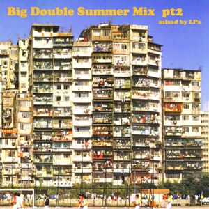 Big Double Summer Mix pt2