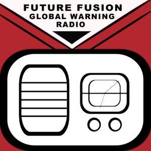 NIKKI LUCAS FUTURE FUSION GLOBAL WARNING RADIO August