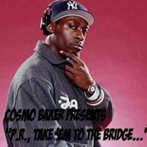 P.R., Take 'Em To The Bridge
