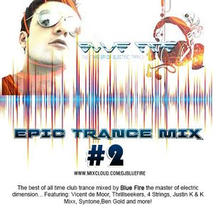 Blue Fire - Epic Trance Mix #2
