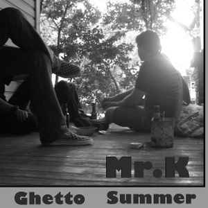 Mr.K - Ghetto Summer