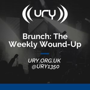 Brunch: The Weekly Wound-Up 26/02/2021