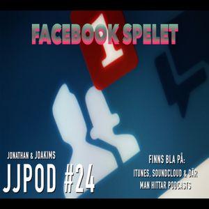 #24 Facebook Spelet - JJPOD