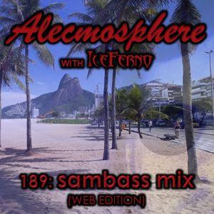 Alecmosphere 189: Sambass Mix with Iceferno (Web Edition)