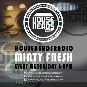 Minty Fresh LIVE on HouseHeadsRadio 20th May 2015 #midweeksessions