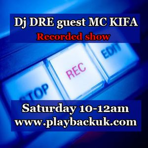 DRE with Guest MC KIFA