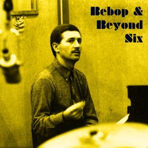 Bebop & Beyond Six