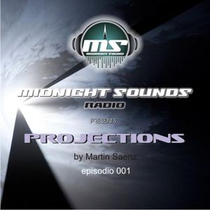 The MidNight Sounds Radio Pres Projections by Martin Saenz episodio 001