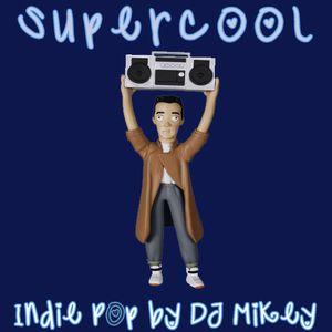 Supercool | Indie Pop | DJ Mikey
