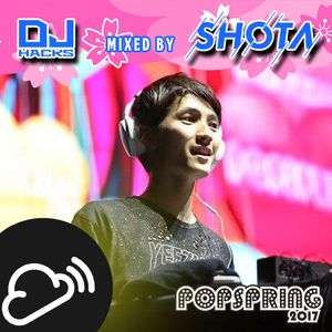 SHOTA (from DJ HACKs) @ POPSPRING 2017