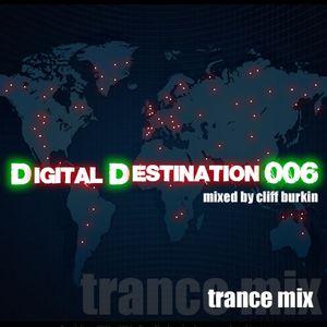 Digital Destination 006 mixed by DJ Cliff Burkin