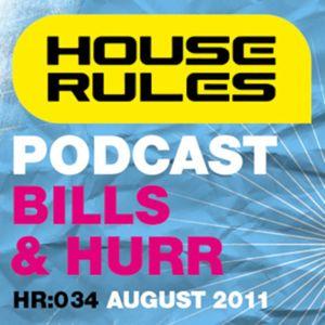 House Rules 034: Bills & Hurr, August 2011