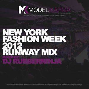 ModelKarma - New York Fashion Week 2012 Runway Mix - Mixed by DJ Rubberninja