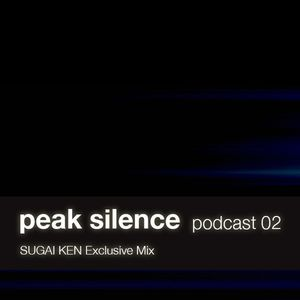 peak silence podcast 02 - SUGAI KEN Exclusive Mix