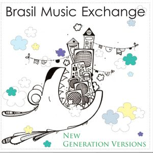 Brasil Music Exchange 10 - New Generation Versions