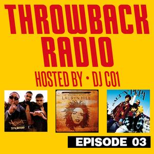 Throwback Radio #3 - DJ CO1 (Classic 90's & R'N'B)