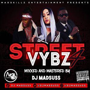 STREETVYBZ 4 [2019] - DJ MADSUSS [MADSKILLZ ENTERTAINMENT].