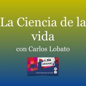 La Ciencia de la Vida de Carlos Lobato, del jueves 12 de noviembre 2015.