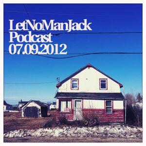 LetNoManJack Podcast 07.09.2012