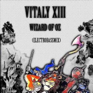 Vitaly XIII - Wizard Of Oz (ElectroBassMix)