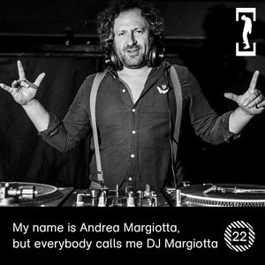 My name is Andrea Margiotta, but everybody calls me DJ Margiotta - Mixtape #22