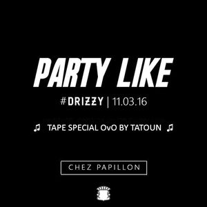 Tatoun Mix #2 | Party Like (Special OVO)