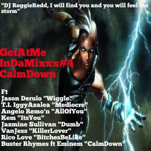GetAtMeInDaMixxx #4 Calm Down