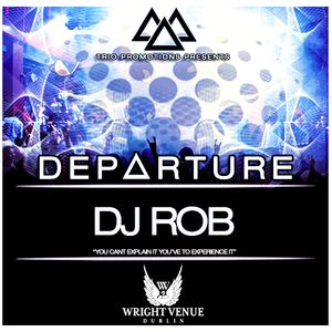Trio Promotions Presents: DJ ROB - D E P A R T U R E (Competition Mix)