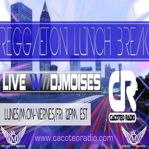 #REGGAETON LUNCH BREAK 175  #DEEJAYMOISES #CACOTEORADIO #MOOMBAHTON #TOP40