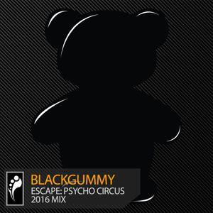 BlackGummy — Escape: Psycho Circus 2016 Mix