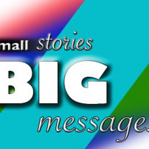 Small Stories, Big Messages (6)