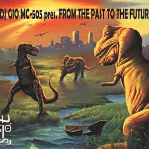DJ GIO MC-505 - From The Past To The Future