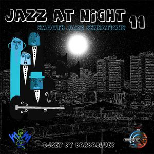 Jazz at Night 11 - Smooth Sensation - DjSet by BarbaBlues