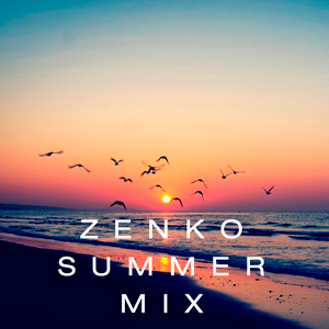 Zenko's Summer Mix [2015]