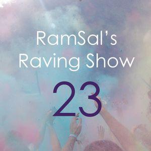 RamSal's Raving Show #23