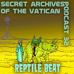 Reptile Beat - Secret Archives of the Vatican Podcast 32