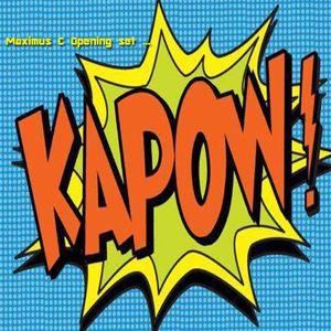 KAPOW - Opening set by Maximus C