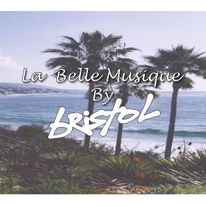 DJ Bristol -- La Belle Musique - (2016)