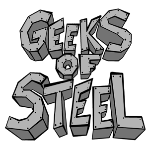 GOS 158: Geeks of Steel; Reckoning