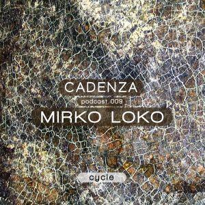 Mirko Loko - Cadenza Podcast #009 - Cycle - February 2012