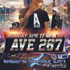 Xtremely Lit with TeamRisi  Special Guests Hip-Hop Recording Group AVE 267 4-17-17