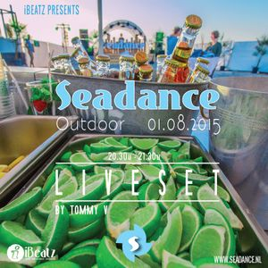 Seadance Outdoor Za 01.08.2015 - Live DJ Set by Tommy V