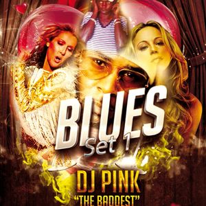 DJ PINK THE BADDEST - BLUES - SET.1