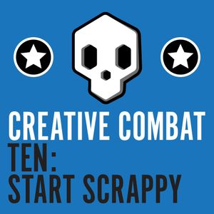 Ten - Start Scrappy (Unless you're a synchronized swimmer.)