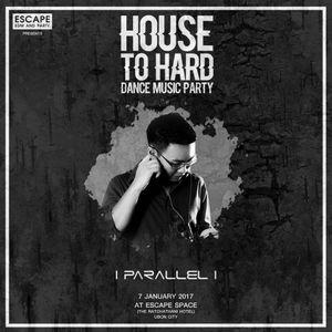 "PARALLEL Live@""ESCAPE HOUSE TO HARD"" 7 Jan 2017 Ubonratchathani"