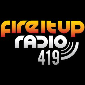 FIUR419 / Fire It Up 419