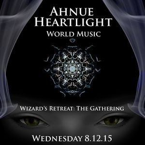 Ahnue  @ The Wizard's Retreat: The Gathering 8.12.15