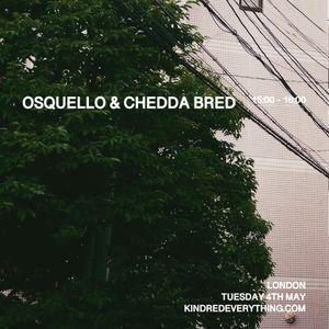 OSQUELLO + CHEDDA BRED + DOCHI 4.5.21